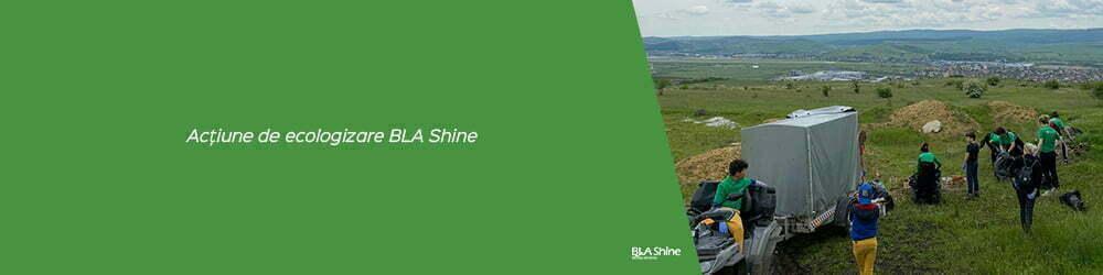 Acțiune de ecologizare BLA Shine